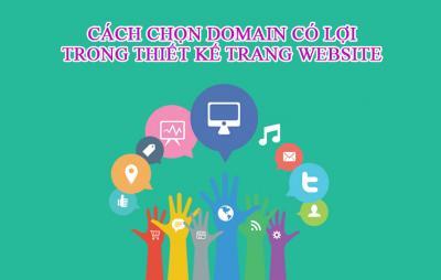 CÁCH CHỌN DOMAIN CÓ LỢI TRONG THIẾT KẾ TRANG WEBSITE