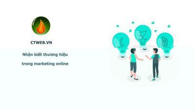 Nhận biết thương hiệu trong marketing online